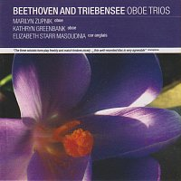 Marilyn Zupnik, Kathryn Greenbank, Elizabeth Starr Masoudnia – Beethoven and Triebensee Oboe Trios