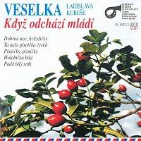 Veselka Ladislava Kubeše – Když odchází mládí