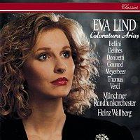 Eva Lind, Munchner Rundfunkorchester, Heinz Wallberg – Coloratura Arias