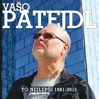 Vašo Patejdl – To nejlepší 1981-2015