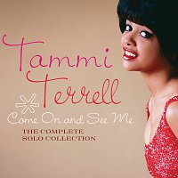 Tammi Terrell – Come On And See Me: The Complete Solo Collection