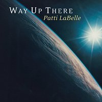 Patti LaBelle – Way Up There
