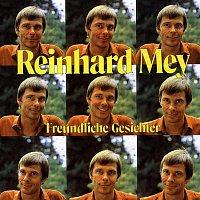 Reinhard Mey – Freundliche Gesichter