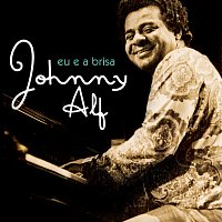 Johnny Alf – Eu e a Brisa