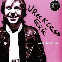 Wreckless Eric – Greatest Stiffs