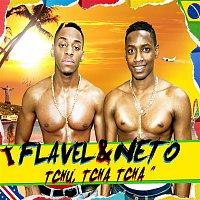 Flavel, Neto – Tchu Tcha Tcha (Version Francaise)