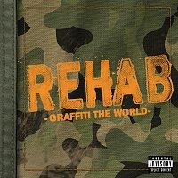 Rehab – Graffiti The World