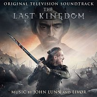 John Lunn, Eivor, Eivor Pálsdóttir – The Last Kingdom (Original Television Soundtrack)