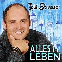 Tobi Strasser – Alles im Leben