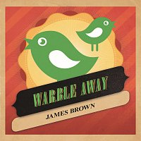 James Brown – Warble Away