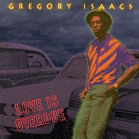Gregory Isaacs – Love Is Overdue