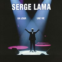 Serge Lama – Un jour, une vie (Live)