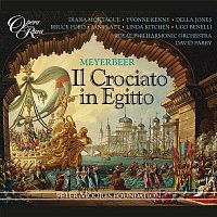 Diana Montague, Yvonne Kenny, Della Jones, Bruce Ford, Ian Platt, Linda Kitchen, Ugo Benelli, Royal Philharmonic Orchestra, David Parry – Meyerbeer: Il crociato in Egitto