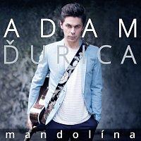 Adam Ďurica – Mandolína