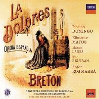 Elisabete Matos, Raquel Pierotti, Placido Domingo, Tito Beltran – Bretón: La Dolores