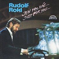 Rudolf Rokl – Jen pro vás... / Just For You
