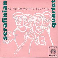 Serafinian Quartet – Al Primo Vostro Sguardo