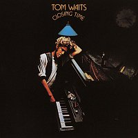 Tom Waits – Closing Time (Remastered)