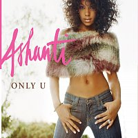 Ashanti – Only U / Turn It Up