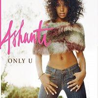 Ashanti – Only U / Turn It Up