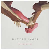 Hayden James – Something About You [The Remixes]