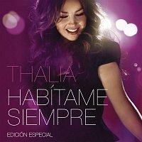 Thalía – Habítame Siempre Edición Especial