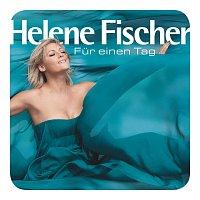 Helene Fischer – Fur einen Tag [Fan Edition]