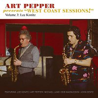 "Art Pepper – Art Pepper Presents ""West Coast Sessions!"" Volume 3: Lee Konitz"
