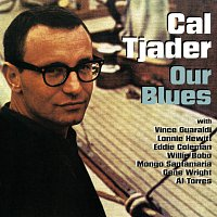 Cal Tjader, Vince Guaraldi, Lonnie Hewitt, Eddie Coleman, Willie Bobo, Gene Wright – Our Blues