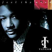 J.T. Taylor – Feel The Need [Expanded Edition]