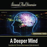 Binaural Mind Dimension – A Deeper Mind: Isochronic Tones Brainwave Entrainment