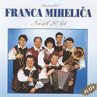 Ansambel Franca Mihelica – Nasih 20 let