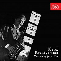 Karel Krautgartner se svým orchestrem – Vzpomínky jsou věčné