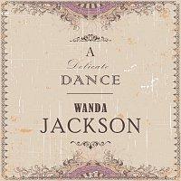 Wanda Jackson – A Delicate Dance