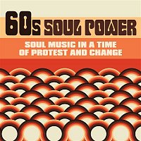 Various  Artists – 60s Soul Power: Soul Music in a Time of Protest and Change
