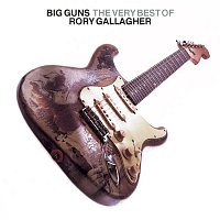 Rory Gallagher – Big Guns - The Best of Rory Gallagher