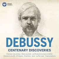 Claude Debussy – Debussy Centenary Discoveries