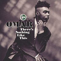 Omar – There's Nothing Like This