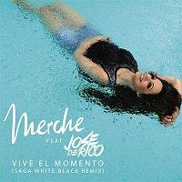 Merche, Jose De Rico – Vive el Momento (Saga WhiteBlack Remix)