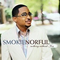Smokie Norful – Nothing Without You