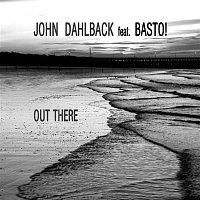 John Dahlback – Out There (feat. Basto!)