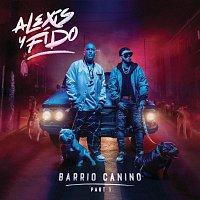 Alexis Y Fido – Barrio Canino [Part 1]