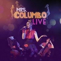 Mrs Columbo – LIVE