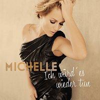 Michelle – Ich wurd' es wieder tun [Deluxe]