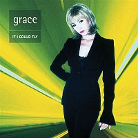 Grace – If I Could Fly