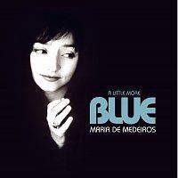Maria De Medeiros – A Little More Blue + Sentimental