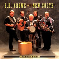 J.D. Crowe & The New South – Come On Down To My World