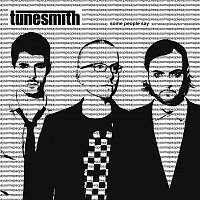 Tunesmith – Some People Say
