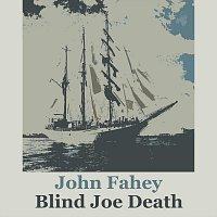 John Fahey – Blind Joe Death