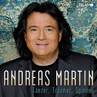 Andreas Martin – Tanzer, Traumer, Spinner